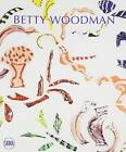 Betty Woodman: In Conversation with Barry Schwabsky by Betty Woodman, Barry Schwabsky (Paperback, 2014)