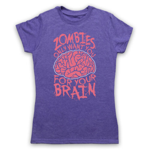 ZOMBIES ONLY WANT YOU FOR YOUR BRAIN FUNNY SLOGAN JOKE MENS WOMENS KIDS T-SHIRT