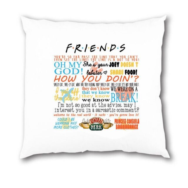 Friends TV Show Cushion COVER Quotes Birthday Gift Present House