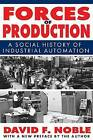 Forces of Production: A Social History of Industrial Automation by David F. Noble (Paperback, 2011)