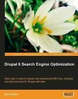 Drupal 6 Search Engine Optimization: Rank High in Search Engines with Professional SEO Tips, Modules, and Best Practices for Drupal Web Sites by Benjamin Finklea (Paperback, 2009)
