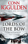 Lords of the Bow by Conn Iggulden (Hardback, 2008)