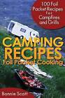 Camping Recipes: Foil Packet Cooking by Bonnie Scott (Paperback / softback, 2013)
