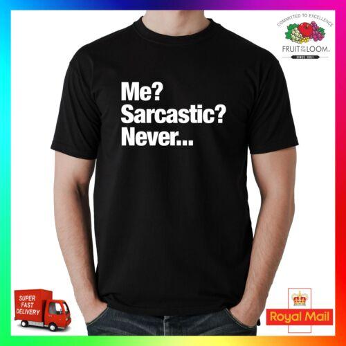 Me sarcastique jamais t-shirt tee tshirt cool drôle hommes femmes unisexe cadeau sarcasme