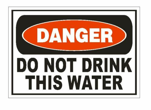 Danger Do Not Drink Water Sticker Safety Sign Decal Label D871