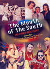 The Mouth of the South: The Jimmy Hart Story by Jimmy Hart (Paperback, 2004)