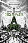 Dream Paris by Tony Ballantyne (Paperback, 2015)