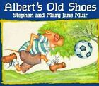 Alberts Old Shoes by S & M Muir (Paperback / softback)