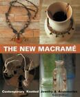 The New Macrame : Contemporary Knotted Jewelry and Accessories by Katie DuMont (2001, Paperback)