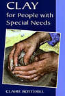 Clay for People with Special Needs by Claire Botterill (Paperback, 2001)