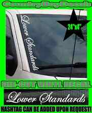 Lower Standards VERTICAL Pillar Windshield Vinyl Decal Sticker Car Truck Low GT