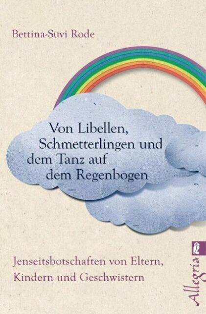 Von Libellen, Schmetterlingen und dem Tanz auf dem Regenbogen | Rode | Buch