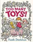 Too Many Toys! by Heidi Deedman (Hardback, 2015)