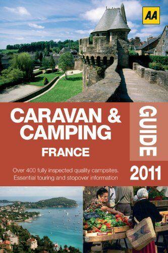 Caravan & Camping France 2011 (AA Caravan and Camping),AA Publishing