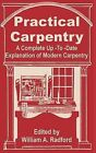 Practical Carpentry: A Complete Up-To-Date Explanation of Modern Carpentry by Books for Business (Paperback / softback, 2002)