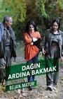 Dagin Ardina Bakmak von Bejan Matur (2014, Taschenbuch)