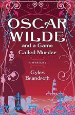 Oscar Wilde and a Game Called Murder: A Mystery (Oscar Wilde Mysteries) by Bran