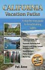 California Vacation Paths: A Step-By-Step Guide to Breathtaking Sights: Regions of Hwy 395, Death Valley, Mono Lake... Yosemite National Park, Sequoia and Kings Canyon National Parks, Santa Barbara, Pismo Beach, Morro Bay by Pati Anne (Paperback / softback, 2015)