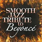 Smooth Jazz Tribute to Beyonce by Various Artists (CD, Jul-2011, CC Entertainment)