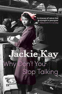 Why Don't You Stop Talking: Stories by Jackie Kay (Paperback, 2011)