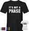 It/'s not a Phase T-shirt worn lil peep mens ladies womens hip hop rap
