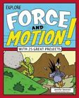 Explore Forces and Motion!: With 25 Great Projects by Jennifer Swanson (Hardback, 2016)
