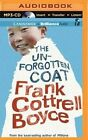 The Unforgotten Coat by Frank Cottrell Boyce (CD-Audio, 2015)
