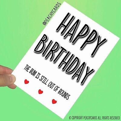 Funny Birthday Cards Happy Birthday Bum Still Out Of Bounds Boyfriend Joke PC881
