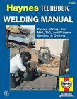 The Haynes Welding Manual by Jay Storer 9781563921100 (paperback 1995)