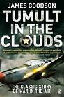 Tumult in the Clouds by James Goodson (Paperback, 2009)