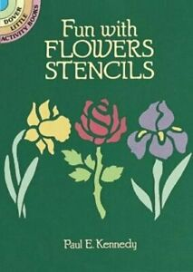 Fun with Flowers Stencils (Dover Stencils), Kennedy, Paul E., Used; Very Good Bo