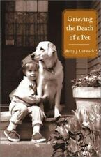 Grieving the Death of a Pet by Betty J. Carmack