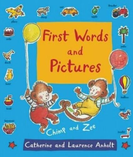 1 of 1 - Anholt, Laurence, Anholt, Catherine, First Words and Pictures: with Chimp and Ze