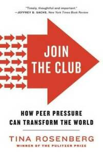 Join the Club: How Peer Pressure Can Transform the World - Paperback - GOOD