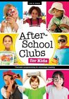 After-School Clubs for Kids: Thematic Programming to Encourage Reading by Lisa M. Shaia (Paperback, 2014)