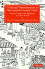 Crisis and Transformation in Seventeenth-Century China: Society, Culture and Modernity in Li Yu's World by Chang Chun-Shu, Shelley Hsueh-Iun Chang (Paperback, 1998)