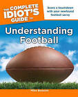 The Complete Idiot's Guide to Understanding Football by Mike Beacom (Paperback / softback)