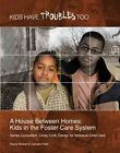 A House Between Homes: Kids in the Foster Care System by Sheila Stewart (Paperback / softback, 2009)