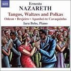 Ernesto Nazareth: Tangos, Waltzes and Polkas (CD, Jan-2005, Naxos (Distributor))