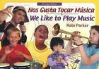 We Like to Play Music by Kate Parker (Paperback, 2007)