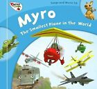 Myro's Song Book: Songs, Lyrics and Music from Myro, the Smallest Plane in the World by Nick Rose (Mixed media product, 2010)