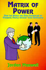 Matrix of Power: How the World Has Been Controlled by Powerful People without Your Knowledge by Jordan Maxwell (Paperback, 2000)
