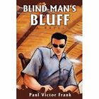 Blind Man's Bluff 9780595483181 by Paul Victor Frank Paperback