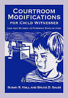 Courtroom Modifications for Child Witnesses: Law and Science in Forensic Evaluations by American Psychological Association (Hardback, 2008)