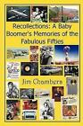 Recollections a Baby Boomer's Memories of The Fabulous Fifties 9780557091003