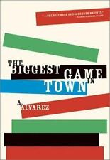 The Biggest Game in Town ( Alvarez, A. ) Used - VeryGood