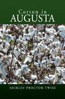 Cotton in Augusta 9781425770990 by Shirley Proctor Twiss Paperback