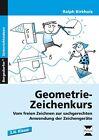 Geometrie-Zeichenkurs von Ralph Birkholz (2016, Geheftet)