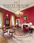The White House: Its Historic Furnishings and First Families by Betty C. Monkman (Hardback, 2014)