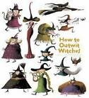How to Outwit Witches by Catherine Leblanc, Roland Garrigue (Paperback, 2013)